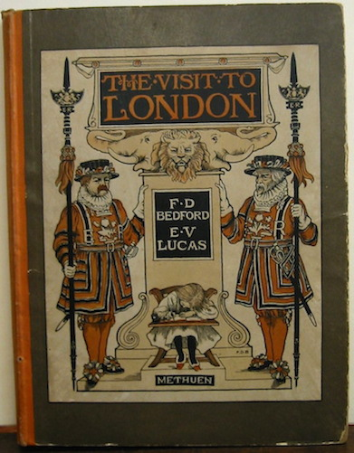 Edward Verrall Lucas  The visit to London. Pictures by Francis D. Bedford... s.d. (1902) London Methuen & Co.