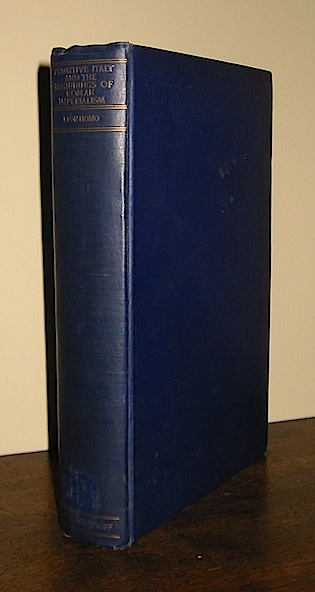 Homo Léon Primitive Italy and the beginnings of Roman imperialism 1926 New York