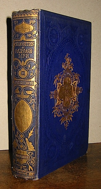 James Greenwood  Curiosities of savage life... 1863 London S.O. Beeton
