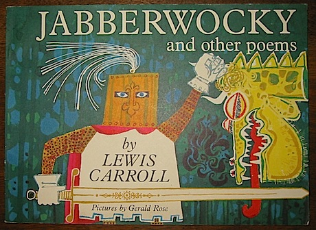 Lewis Carroll  Jabberwocky and other poems... Pictures by Gerald Rose 1968 London  Faber and Faber