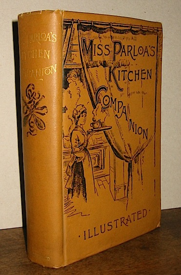 Parloa Maria Miss Parloa's kitchen companion. A guide for all who would be good housekeepers... twenty-first edition. Illustrated 1887 Boston