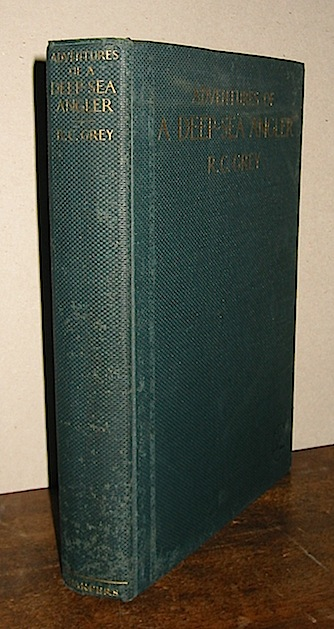 R.C. Grey Adventures of a deep-sea angler... profusely illustrated from photographs taken by the Author 1930 New York and London Harper & brothers publishers
