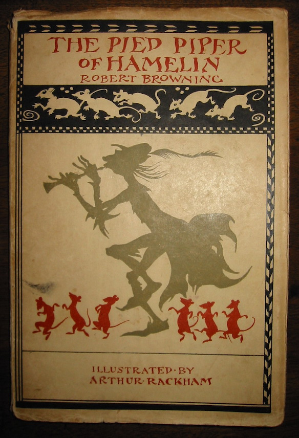 Robert Browning The Pied Piper of Hamelin. Illustrated by Arthur Rackham 1934 London George G. Harrap & Co. Ltd