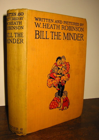 William Heath Robinson Bill the Minder. Written and illustrated by... s.d. (1924) London Hodder & Stoughton