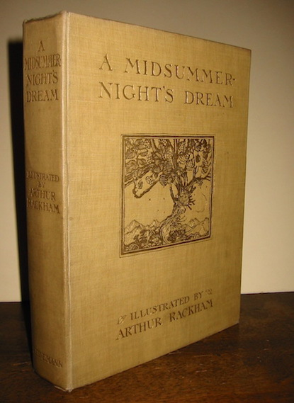 William Shakespeare A Midsummer-night's dream... with illustrations by Arthur Rackham 1912 London - New York William Heinemann - Doubleday, Page & Co.