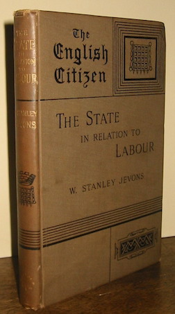 William Stanley Jevons The State in relation to labour 1882 London Macmillan and co.
