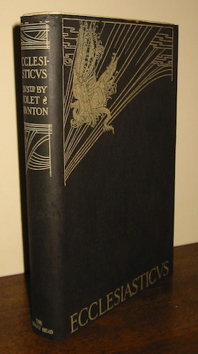 figlio di Sirach Gesù (o Giosuè) Ecclesiasticus or the Wisdom of Jesus the Son of Sirach. With illustrations by Violet Brunton and an Introduction by C. Lewis Hind 1927 London - New York John Lane The Bodle Head Limited - Dodd, Mead and Company