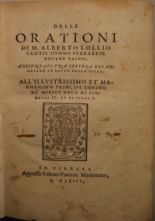 Alberto Lollio Delle orationi volume primo... aggiuntavi una lettera del medesimo in laude della villa 1563 Ferrara Appresso Valente Panizza mantovano