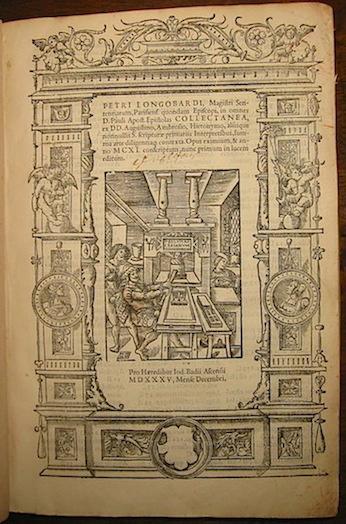 Pietro Lombardo Petri Longobardi... in omnes D. Pauli Apost. Epistolas Collectanea... mense Decembri 1535  [Parisiis] Pro Haeredibus Iod. Badii Ascensii