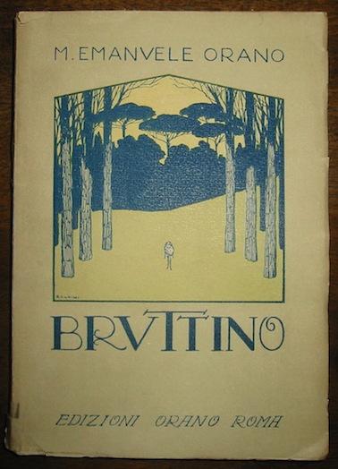 M. Emanuele Orano Bruttino. Avventure di un fanciullo che parlò con gli animali 1923 Roma Edizioni Orano