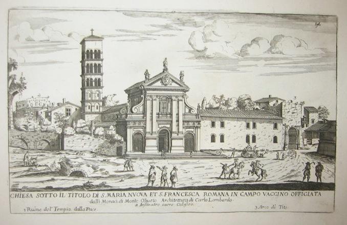 Falda Giovanni Battista (1643-1678) Chiesa sotto il titolo di S. Maria Nuova et S. Francesca Romana in Campo Vaccino 1773 Roma