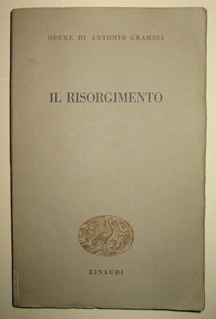Antonio Gramsci Il Risorgimento 1954 Torino Einaudi