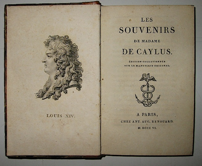 Marie-Marguerite Caylus Les Souvenirs de Madame de Caylus. Edition collationée sur le manuscrit original 1806 Paris Auguste Renoir