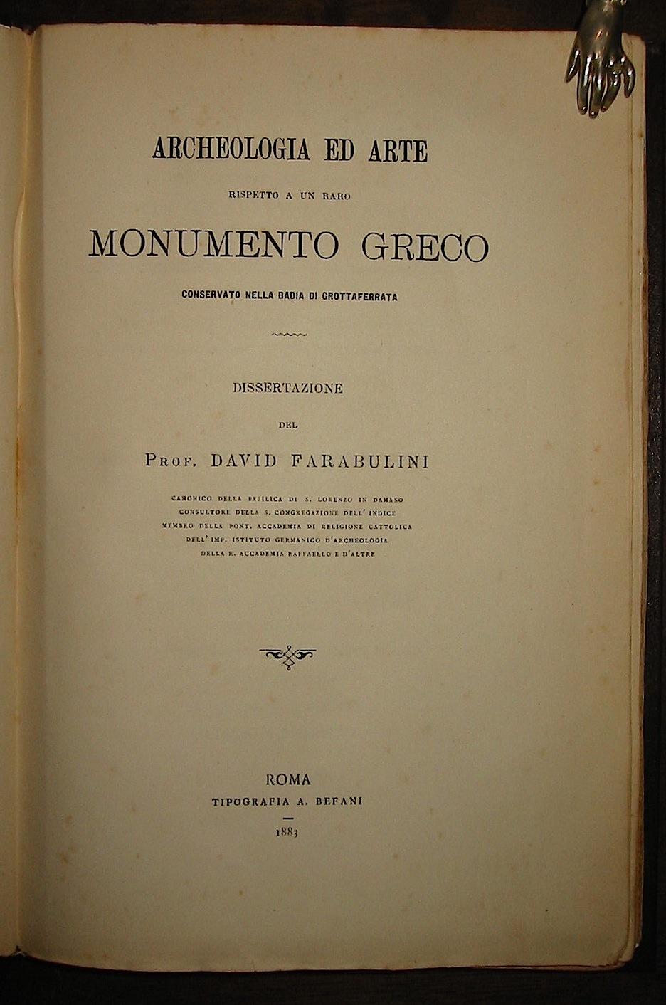 David Farabulini Archeologia ed arte rispetto a un raro monumento greco conservato nella Badia di Grottaferrata 1883 Roma Tipografia A. Befani