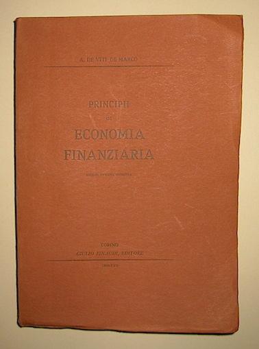 Antonio De Viti De Marco Principii di economia finanziaria. Edizione riveduta definitiva 1939 Torino Einaudi