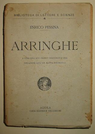 Enrico Pessina Arringhe a cura dell'avv. Filippo Criscuolo D'Oria. Prefazione dell'on. Mattia Limoncelli 1929 Aquila Vecchioni