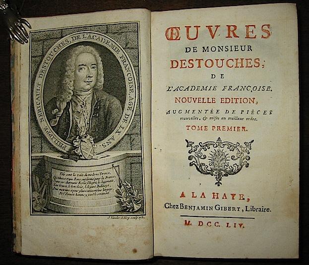 Destouches  Monsieur Oeuvres... Nouvelle edition augmentée de pièces nouvelles... 1754 A la Haye