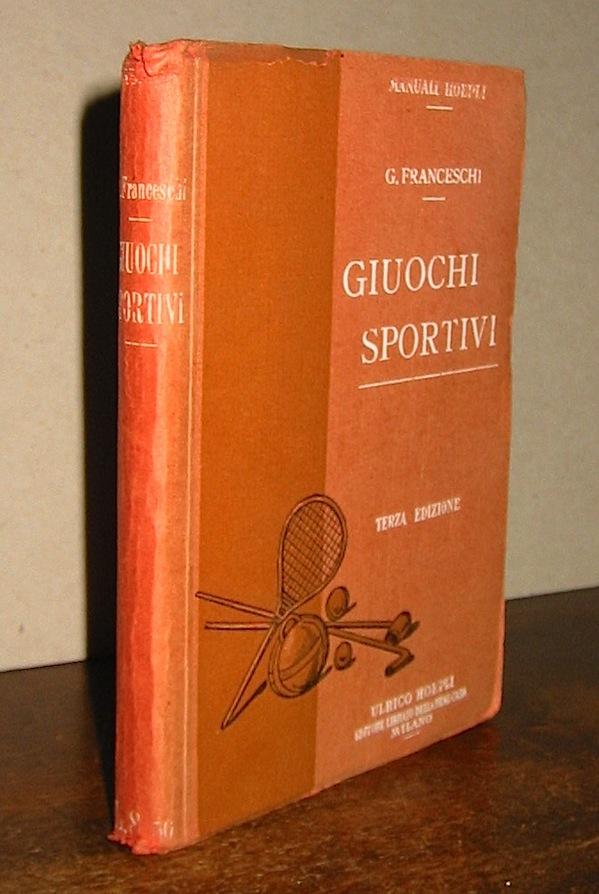 Giulio Franceschi Giuochi sportivi... terza edizione riveduta e ampliata 1922 Milano Ulrico Hoepli