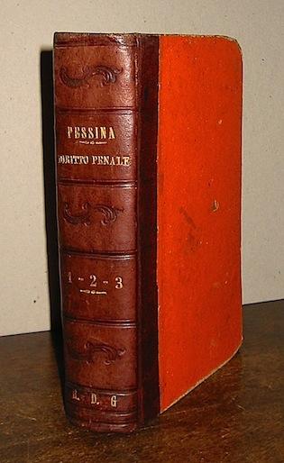 Enrico Pessina Manuale del diritto penale italiano... Parte prima (Parte seconda e Parte terza) 1893 Napoli Marghieri