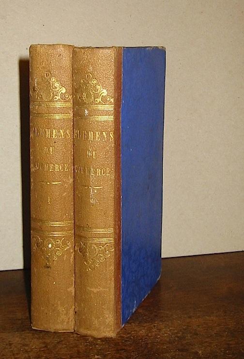 François Veron Duverger, de Forbonnais Elemens du commerce. Premiere partie (e seconde partie). Seconde edition 1754 Leyde et se trouve à  Paris chez Briasson, David, Le Breton, Durand
