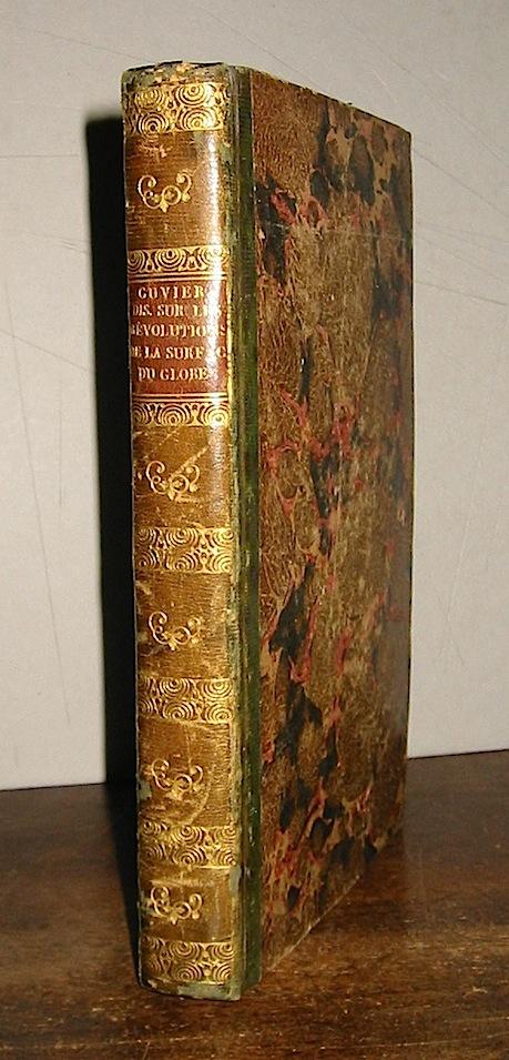 G. le Baron Cuvier Discours sur les révolutions de la surface du globe et sur les changemens qu'elles ont produits dans le règne animal  1828 Paris G. Dufour et Ed. D'Ocagne