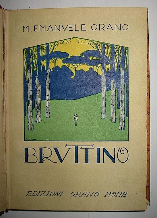 Orano M. Emanuele Bruttino. Avventure di un fanciullo che parlò con gli animali 1923 Roma