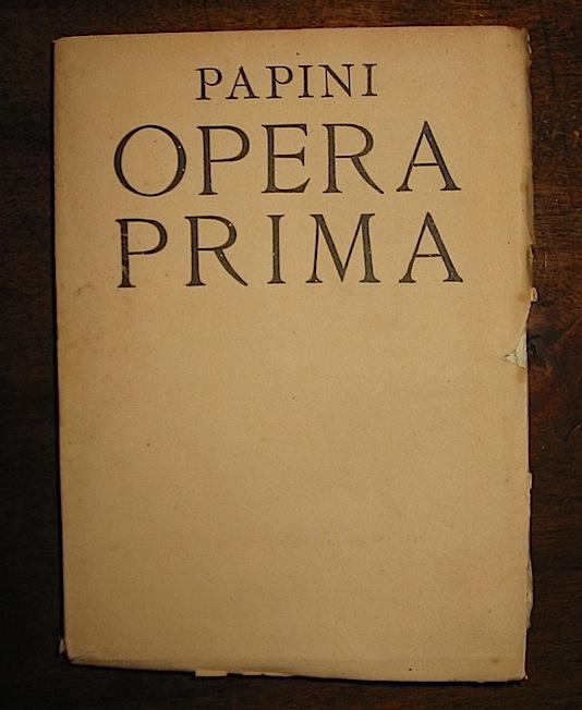 Giovanni Papini Opera prima. Venti poesie in rima e venti ragioni in prosa. Seconda edizione s.d. (1918) Firenze Libreria della Voce