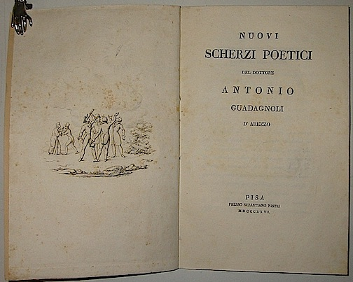 Antonio Guadagnoli  Nuovi scherzi poetici... 1826 Pisa presso Sebastiano Nistri