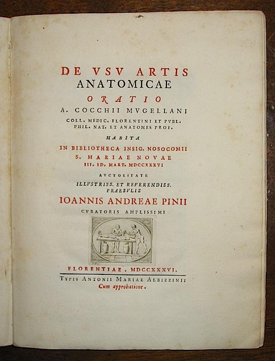 Antonio Cocchi De usu artis anatomicae Oratio... 1736 Florentiae Albizzini