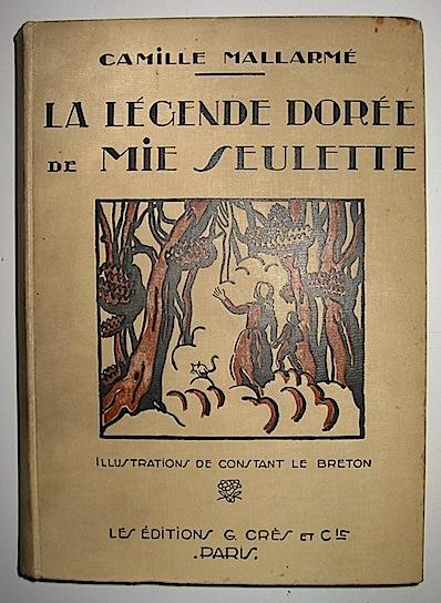 Camille Mallarmé La légende dorée de Mie-Seulette. Dessins de Constant Le Breton 1923 Paris Les èditions G.Crès & C.ie