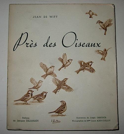 Jean De Witt Près des oiseaux 1939 Paris Editions de la Bonne Idée