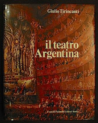Giulio Tirincanti Il teatro Argentina 1971 Roma Fratelli Palombi