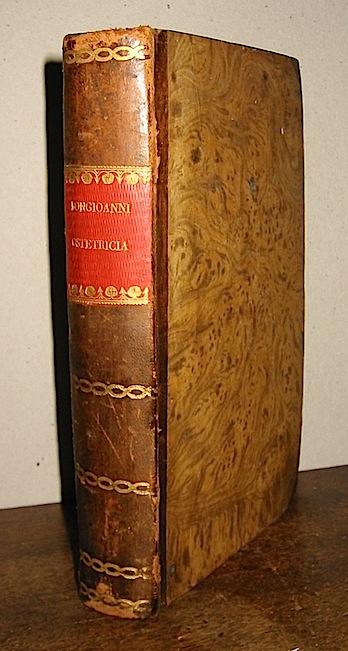Bongioanni Paolo Lezioni elementari di ostetricia teorica e pratica... seconda edizione riveduta, corretta, ed ampliata 1826 Pavia