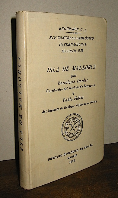 Darder B. - Fallot P. Isla de Mallorca. XIV Congresso geològico internacional 1926 Madrid Graficas reunidas