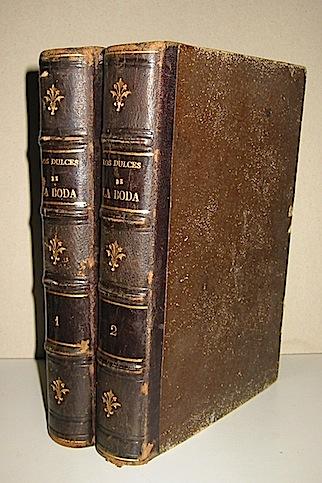 Eusebio Blasco Los dulces de la Boda. Novela original (tomo primero e tomo segundo) 1872 Madrid Imprenta y Libreria de Miguel Guijarro