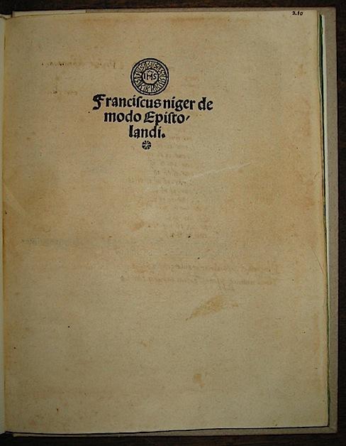 Francesco (1450-1510) Negri Franciscus Niger. De modo epistolandi 1502 die XV Aprilis Impressum Venetiis per Cristoforum de Pensis
