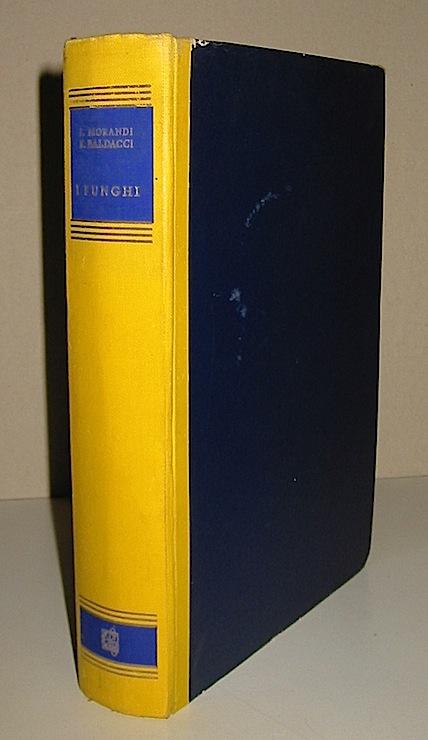 Morandi L. - Baldacci E. I funghi. Vita, storia, leggende 1954 Milano Garzanti