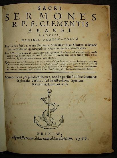 Araneo Clemente Sacri sermones R.P.F. Clementis Aranei ragusei, ordinis Praedicatorum... 1586 Brixiae