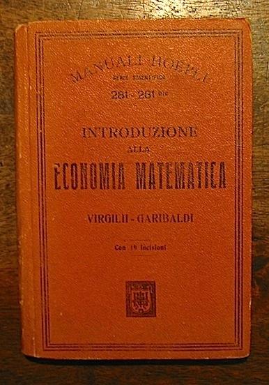 Virgilii F. - Garibaldi C. Introduzione alla economia matematica 1899 Milano Hoepli