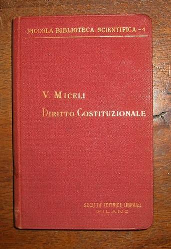 Vincenzo Miceli Principii fondamentali di diritto costituzionale generale 1910 Milano Società  Editrice Libraria