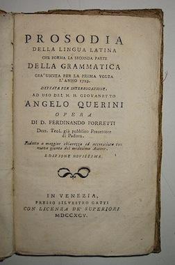 Ferdinando Porretti Prosodia della lingua latina che forma la seconda parte della grammatica già  uscita per la prima volta l'anno 1729... 1795 in Venezia presso Silvestro Gatti