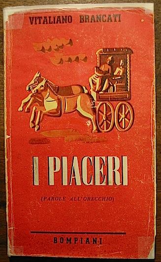 Vitaliano Brancati I piaceri (parole all'orecchio) 1943 Milano Bompiani