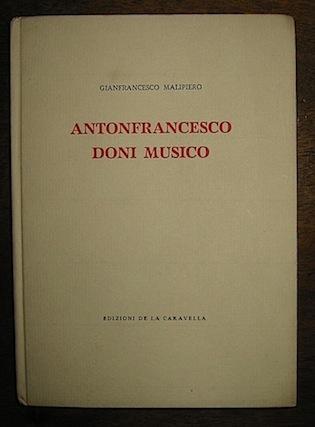Gianfrancesco Malipiero Antonfrancesco Doni musico 1946 Venezia  La Caravella