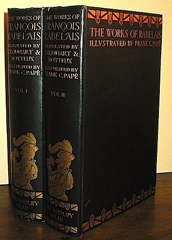 François Rabelais The complete works of doctor François Rabelais... the whole faithfully rendered into English by sir Thomas Urquhart and Peter Motteux, with annotations by Duchat, Ozell and others, a new introduction by J. Lewis May, and many illustrations by Frank C. Pape 1927 London - New York John Lane the Bodley Head ltd. - Boni and Liveright