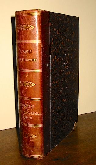 Francesco Paoli Della vita di Antonio Rosmini-Serbati. Memorie pubblicate dall'Accademia di Rovereto 1880 Torino Paravia