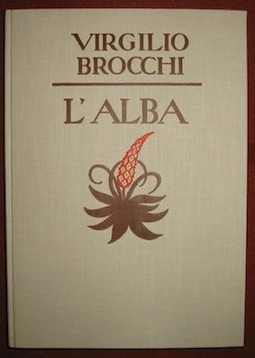 Virgilio Brocchi L'alba 1929 Verona Mondadori