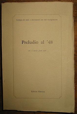 Mario (a cura di) Battaglini Preludio al '48 con 3 tavole fuori testo 1969 Roma Editrice Historica