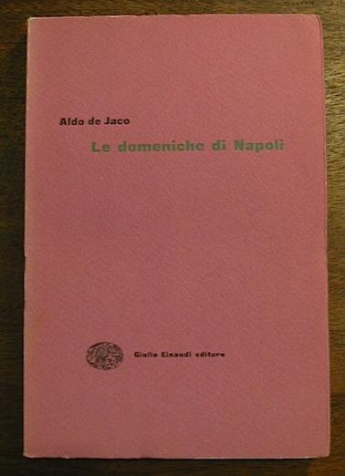 Aldo De Jaco Le domeniche di Napoli 1954 Torino Einaudi