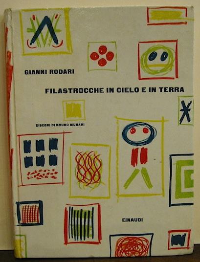 Gianni Rodari Filastrocche in cielo e in terra. Disegni di Bruno Munari 1960 Torino Einaudi