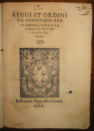 Leggi et ordini da osservarsi per li Notai, circa la gabella de contratti di Firenze 1566 in Firenza appresso i Giunti